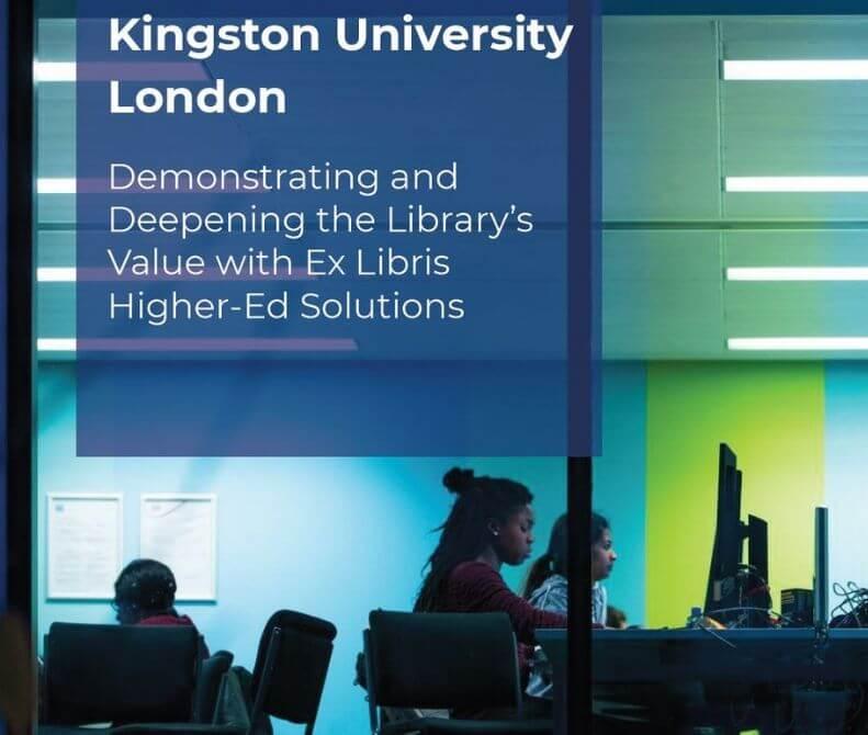 Kingston University Ex Libris Higher Ed Solutions Case Study